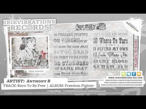 Anthony B - Born To Be Free (Freedom Fighter)