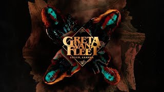 Greta Van Fleet - Lover, Leaver (Audio)