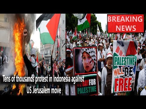 Tens of thousands protest in Indonesia against US Jerusalem move || World News