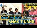 ANAK TIUANG - BARCA LIVE MUSIC - ARIF LIDA | JOGET GAMAD NONSTOP