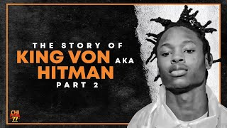 The Story Of King Von Aka Hitman | Pt 2| 4 Bodies & 3 Attempts within two months |