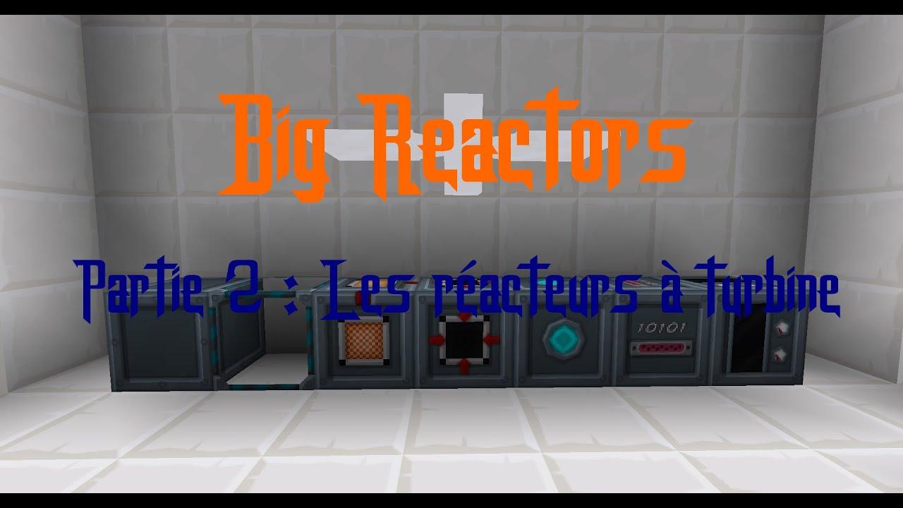 Tuto Big Reactors [1.7.10] Partie 2 : Les réacteurs à turbine