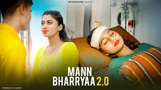 Mann Bharryaa 2.0 | AR | Heart Broken Love Story | B Praak | Jaani | AR Collection | Shershaah Movie