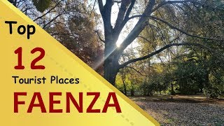 """faenza"" top 12 tourist places 