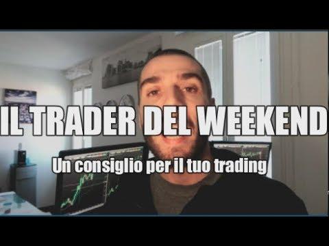 Il Trading Del Fine Settimana