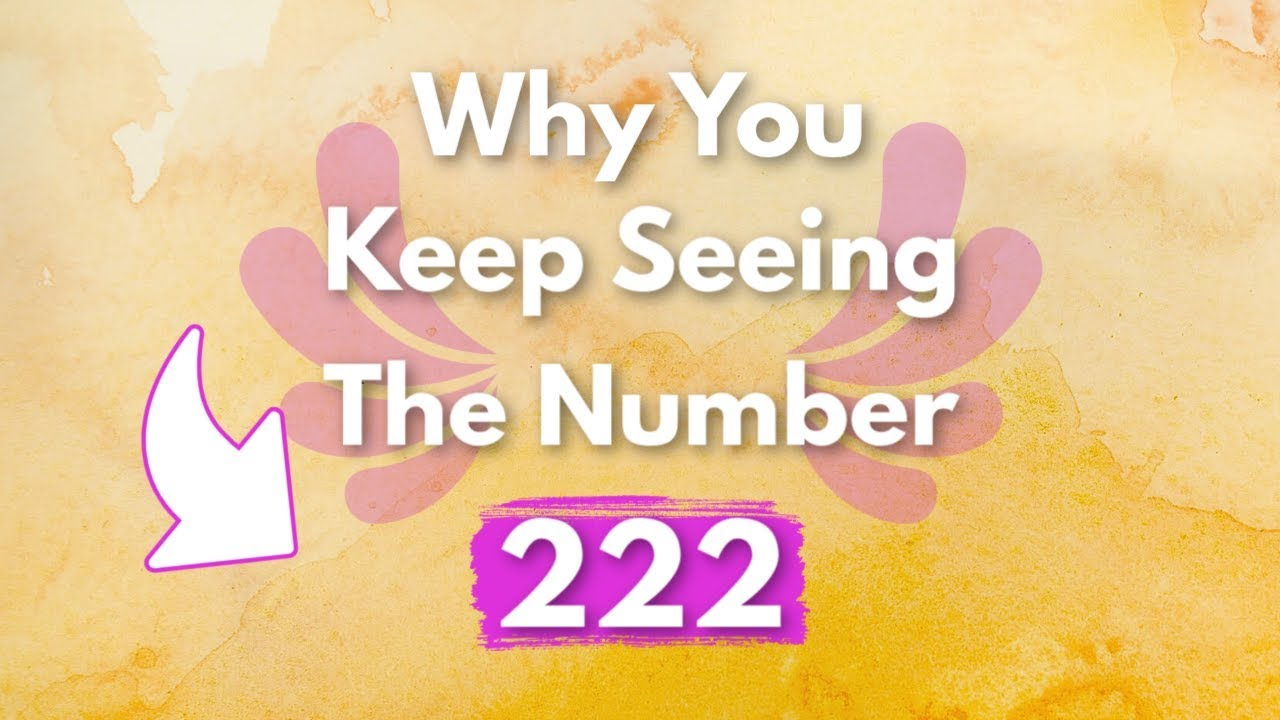 Why Do You Keep Seeing 222? | Angel Number 222 Meaning