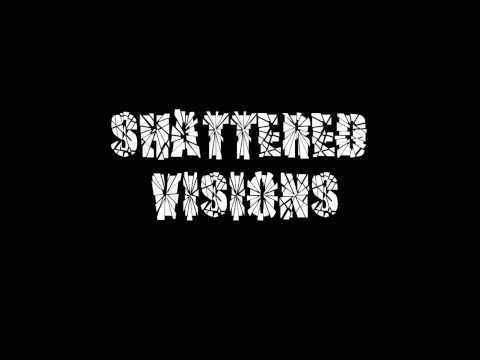 Shattered Visions Demo 1