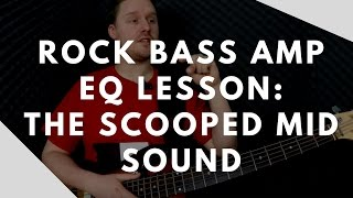 rock bass amp setting the scooped mid eq free bass guitar lesson