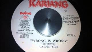 Garnett Silk - Wrong Is Wrong