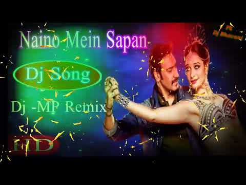 Naino Mein Sapna / Hindi old mix / now love Story dj. 2018 Special