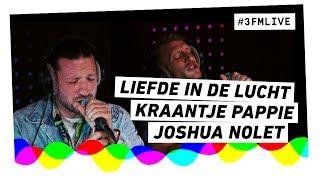 Kraantje Pappie & Joshua Nolet - Liefde in de Lucht   3FM Live