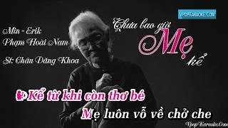 Chưa Bao Giờ Mẹ Kể (Karaoke) - Min, Erik, Phạm Hoài Nam | Beat Chuẩn | Vpop Karaoke