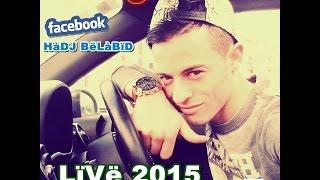 Cheb AkiL Sghir -En Live (2015-Mai-05)- 9Darti Tansi Smahti FeL Kebda - ALBuM 2015 BY HaDj BeLaBiD