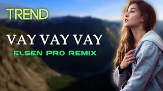 Elsen Pro - Vay Vay Vay (TIKTOK AKIM)