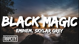 Eminem & Skylar Grey - Black Magic (Lyrics)