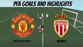 ROBLOX: Manchester United vs. Monaco 4-0 PFA FRIENDLY HIGHLIGHTS AND GOALS!
