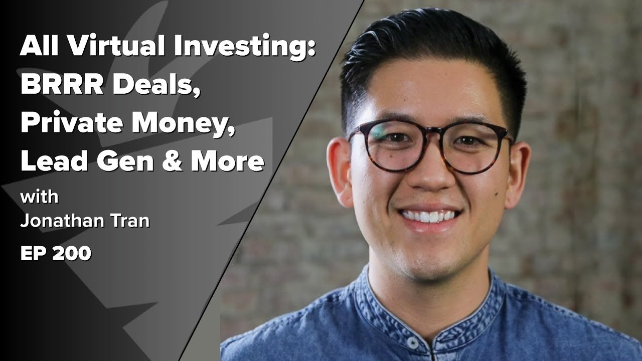 Real Estate Investing 100% Virtually | How To Find The Best BRRR Deals & Private Money w/ Jon Tran