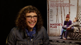 Director Rebecca Miller on working with actors on-set & Maggie's Plan