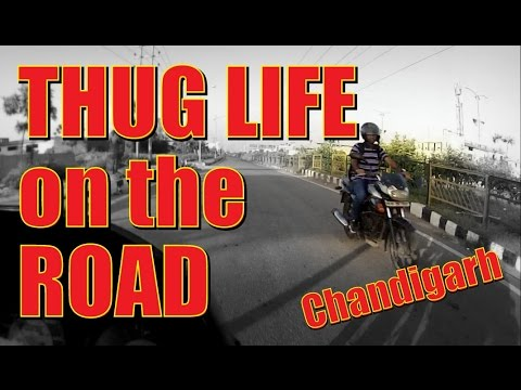 Thug life on road, Chandigarh city India.