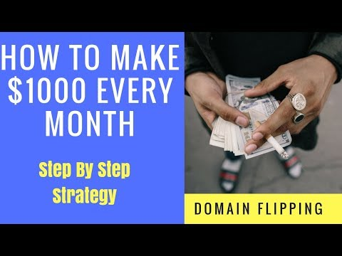 How To Make $1,000 Per Month - Flipping Domain Name