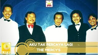 The Mercy's - Aku Tak Percaya Lagi  (Official Audio)