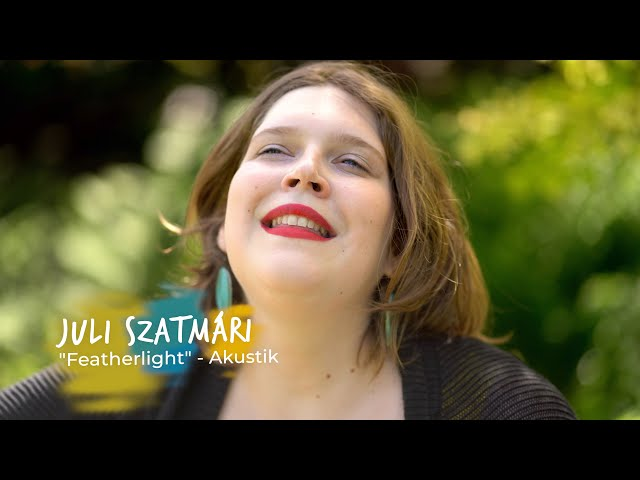 Juli Szatmári: Featherlight - Akustik Version - Präsentiert von Ollymotions