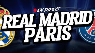🔴 DIRECT / LIVE : REAL MADRID - PSG // Club House ( REAL - PARIS )