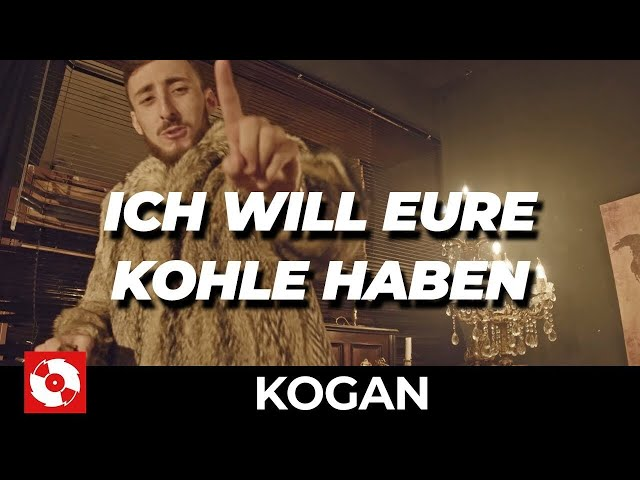 KOGAN - ICH WILL EURE KOHLE HABEN (OFFICIAL HD VERSION AGGROTV)