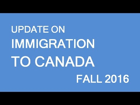 Canada immigration update and future outlook, Fall 2016
