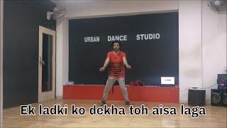 Ek Ladki Ko Dekha Toh Aisa Laga| Gagan chouksey | dance | choreography