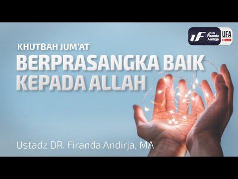 khutbah-jumat:-berprasangka-baik-kepada-allah-[en-id-sub]---ustadz-dr.-firanda-andirja,-m.a.