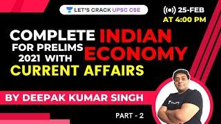 Complete Indian Economics With Current Affairs L-2 | UPSC CSE 2021 | Deepak Kumar Singh