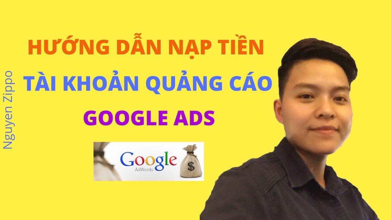 Nguyen Zippo/ Cách nạp tiền vào tài khoản quảng cáo Google Ads