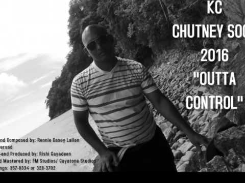 """KC CHUTNEY SOCA 2016 """"OUTTA CONTROL"""""""