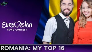 Romania In Eurovision MY TOP 16 (2000-2017)