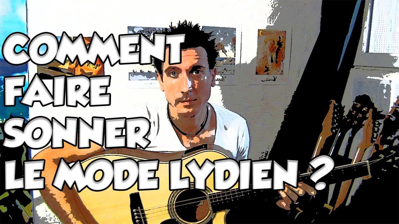 COMMENT FAIRE SONNER LE MODE LYDIEN ? - LE GUITAR VLOG 130