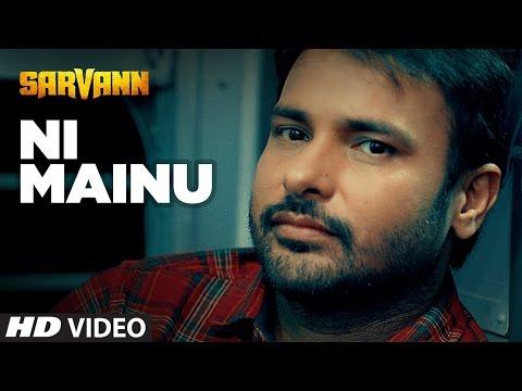 """""""Amrinder Gill"""": Ni Mainu   Sarvann   Latest Punjabi Movie Song   Jatinder Shah   Happy Raikoti"""
