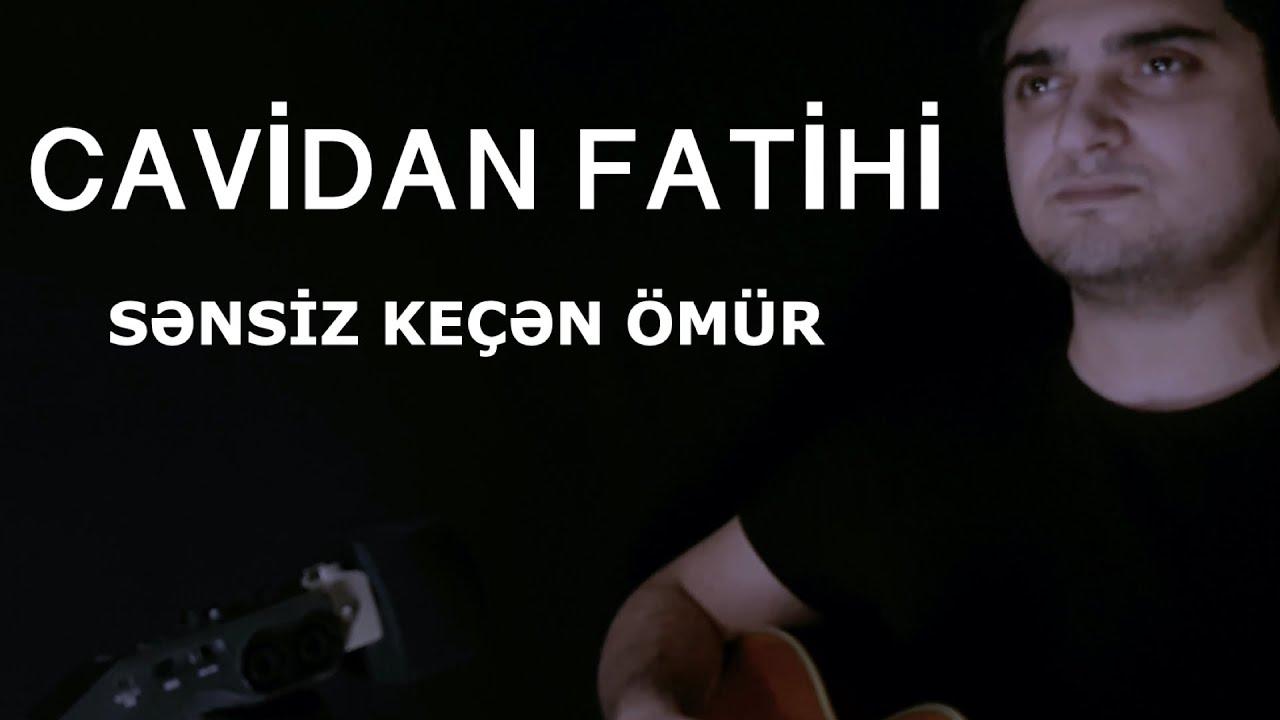 Cavidan Fatihi - Sənsiz Keçən Ömür