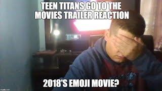 Teen Titans Go to the Movies Trailer Reaction(2018's Emoji Movie?)