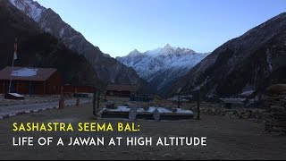 Sashastra Seema Bal: Life Of A Jawan At High Altitude