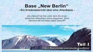 """Base """"New Berlin"""" - Ein Erlebnisbericht über eine Alienbasis - Teil 1"""