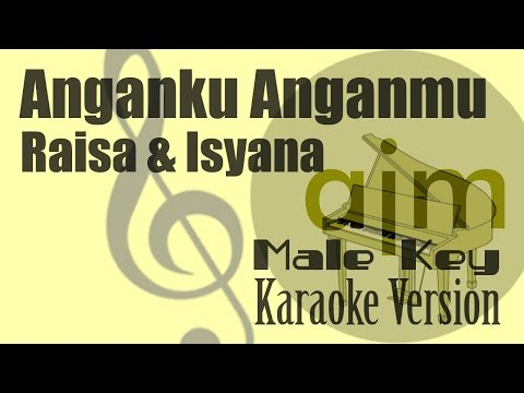 Raisa & Isyana   Anganku Anganmu Male Key Karaoke Version Ayjeeme Karaoke