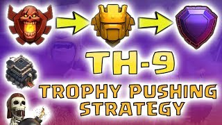 TH 9 trophy pushing strategy || best trophy pushing strategy || CLASH OF CLANS