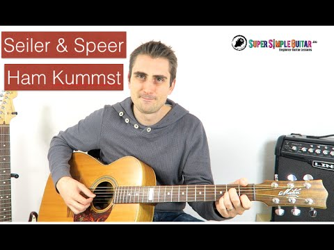Seiler und Speer - Ham Kummst - guitar lesson - tutorial - how to play