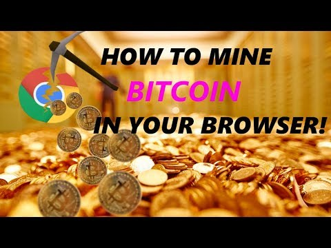 How To Mine Bitcoin In Your Web Browser!