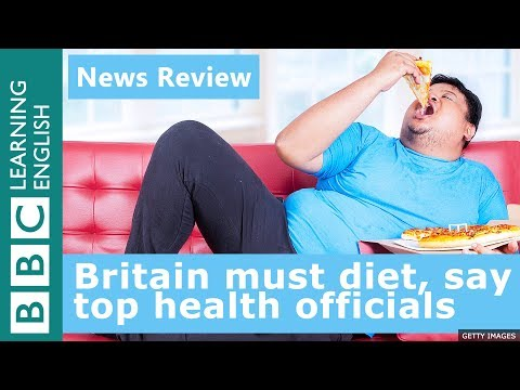 BBC News Review: Britain must diet, say top health officials