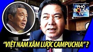 """TT Lý Hiển Long: """"VN xâm lược Campuchia"""" – VN bị ganh tị còn hơn bị thương hại!"""