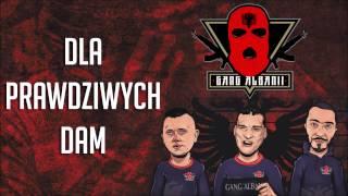 Gang Albanii - Dla prawdziwych dam