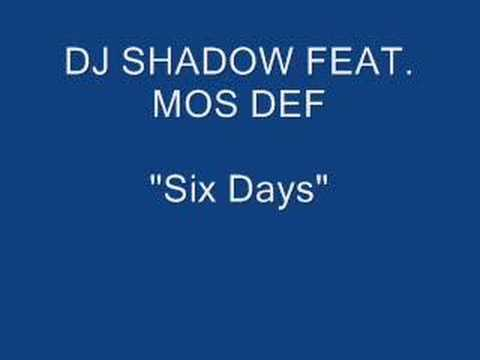 Dj Shadow feat Mos Def  Six Days The Remix