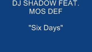 Download lagu Dj Shadow feat Mos Def Six Days The Remix MP3